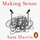 Making Sense: Conversations on Consciousness, Morality and the Future of Humanity Audiobook