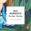 The Sea, The Sea: Vintage Classics Murdoch Series Audiobook