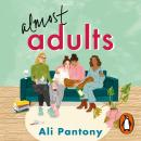 Almost Adults: The relatable and life-affirming story about female friendship you need to read in su Audiobook