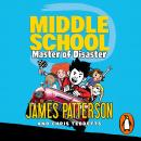 Middle School: Master of Disaster: (Middle School 12) Audiobook