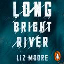 Long Bright River: Read the book everyone will be talking about, Liz Moore
