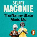 The Nanny State Made Me: A Story of Britain and How to Save it Audiobook