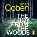 The Boy from the Woods: New from the #1 bestselling creator of the hit Netflix series The Stranger Audiobook