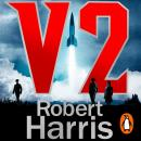 V2: the new Second World War thriller from the #1 bestselling author Audiobook