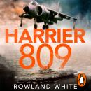 Harrier 809: Britain's Legendary Jump Jet and the Untold Story of the Falklands War Audiobook