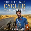 The Man Who Cycled The World Audiobook