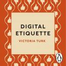 Digital Etiquette: Everything you wanted to know about modern manners but were afraid to ask Audiobook