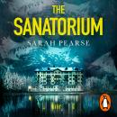 The Sanatorium: The spine-tingling Reese Witherspoon Book Club Pick, now a New York Times bestseller Audiobook