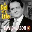 A Del of a Life: The hilarious new memoir from the national treasure Audiobook