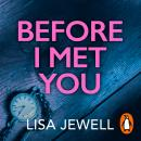 Before I Met You: From the number one bestselling author of The Family Upstairs Audiobook