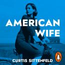 American Wife: The acclaimed word-of-mouth bestseller Audiobook
