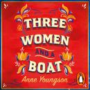 Three Women and a Boat: A BBC Radio 2 Book Club Title Audiobook