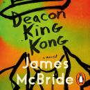 Deacon King Kong: The New York Times and Oprah's Book Club Pick, James Mcbride
