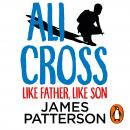Ali Cross: Like Father, Like Son Audiobook