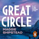 Great Circle: The dazzling new novel for fans of The Goldfinch Audiobook