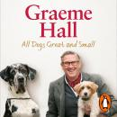 All Dogs Great and Small: What I've learned training dogs Audiobook