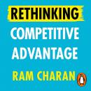 Rethinking Competitive Advantage: New Rules for the Digital Age Audiobook
