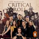 The World of Critical Role: The History Behind the Epic Fantasy Audiobook