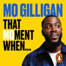 That Moment When: Life Stories from Way Back Then Audiobook