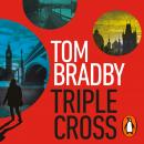 Triple Cross: From the Sunday Times bestselling author of Secret Service Audiobook