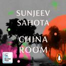 China Room: The heart-stopping new novel from the Booker-shortlisted author of The Year of the Runaw Audiobook