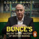 Bunce's Big Fat Short History of British Boxing Audiobook