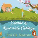 Escape to Riverside Cottage Audiobook