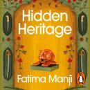 Hidden Heritage: Rediscovering Britain's Lost Love of the Orient Audiobook