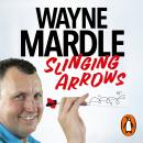 Slinging Arrows: How (not) to be a professional darts player Audiobook