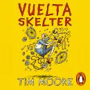 Vuelta Skelter: Riding the Remarkable 1941 Tour of Spain Audiobook