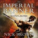 Imperial Banner: Agent of Rome 2, Nick Brown
