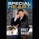 Special Heart: A Journey of Faith, Hope, Courage and Love Audiobook