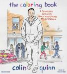Coloring Book: A Comedian Solves Race Relations in America, Colin Quinn