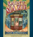 Saint Mazie: A Novel, Jami Attenberg