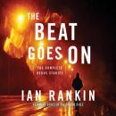 The Beat Goes On: The Complete Rebus Stories Audiobook