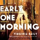 Early One Morning, Virginia Baily