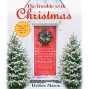 Trouble with Christmas, Debbie Mason