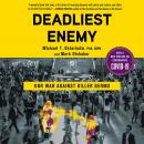 Deadliest Enemy: Our War Against Killer Germs Audiobook