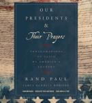 Our Presidents & Their Prayers: Proclamations of Faith by America's Leaders, James Randall Robison, Rand Paul