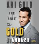 Gold Standard: Rules to Rule By, Ari Gold