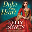Duke of My Heart, Kelly Bowen