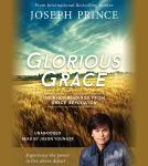 Glorious Grace: 100 Daily Readings from Grace Revolution, Joseph Prince