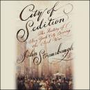 City of Sedition: The History of New York City during the Civil War, John Strausbaugh