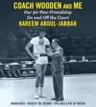 Coach Wooden and Me: Our 50-Year Friendship On and Off the Court, Kareem Abdul-Jabbar