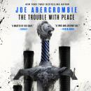 Trouble With Peace, Joe Abercrombie