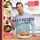 Sweet Potato Diet: The Super Carb-Cycling Program to Lose Up to 12 Pounds in 2 Weeks, Michael Morelli