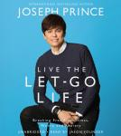 Live the Let-Go Life: Breaking Free from Stress, Worry, and Anxiety Audiobook