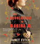 Revolution of Marina M.: A Novel, Janet Fitch
