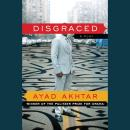 Disgraced: A Play, Ayad Akhtar