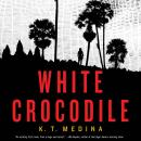 White Crocodile, K.T. Medina